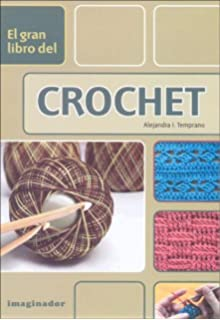 El gran libro del crochet / The Great Book of Crochet (Spanish Edition) by
