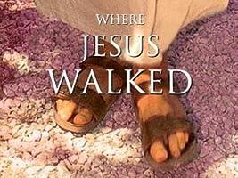 Where Jesus Walked