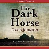 The Dark Horse: A Walt Longmire Mystery