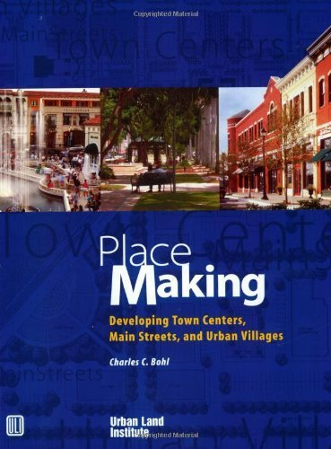 Place Making: Developing Town Centers, Main Streets, and Urban Villages by Charles C. Bohl - Place Shopping Main Center