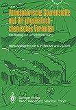 Atmosphärische Spurenstoffe und Ihr Physikalisch-Chemisches Verhalten : Ein Beitrag Zur Umweltforschung, , 3540155031
