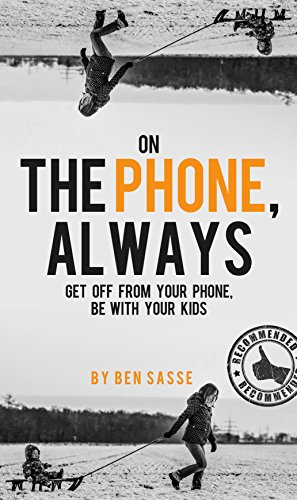 On The Phone, Always Get Off From Your Phone Be With Your Kids