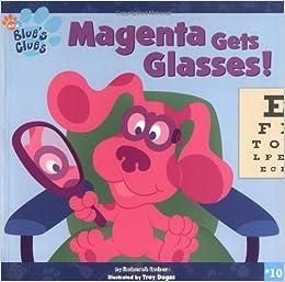Magenta Gets Glasses Blues Clues 10 Reber Deborah Dugas Troy 9780439405638 Amazon Com Books