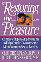 Restoring the Pleasure: Complete Step-by-Step Programs to Help Couples Overcome the Most Common Sexual Barriers Paperback