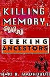 Killing Memory, Seeking Ancestors, Haki R. Madhubuti, 0883780933