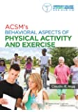 ACSM's Behavioral Aspects of Physical Activity and Exercise (Point (Lippincott Williams & Wilkins))