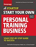 Start Your Own Personal Training Business: Your Step-by-Step Guide to Success (StartUp Series)