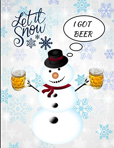 Let It Snow I Got Beer Snowman Funny Notebook Journal 150 Page College Ruled Pages 8.5 X - Snowman Beer