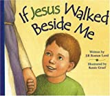 If Jesus Walked Beside Me, Jill Roman Lord, 0824966384