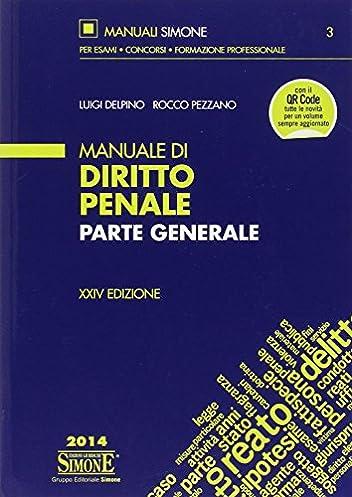 amazon it manuale di diritto penale parte generale luigi delpino rh amazon it manuale diritto penale parte speciale manuale diritto penale garofoli