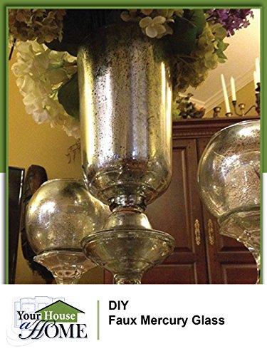 DIY: Make Unique Faux Mercury Glass - Glass To Mercury How