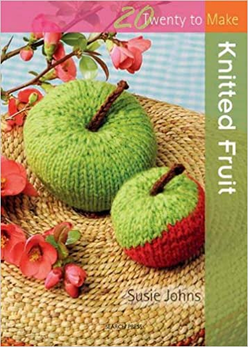 Book Knitted Fruit (Twenty to Make)