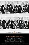 : Blood, Toil, Tears and Sweat: The Great Speeches (Penguin Classics)