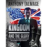 Kingdom And The Glory: Is there no line this President will not cross? Can he topple the British monarchy?