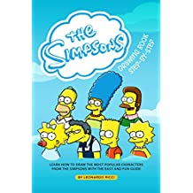 The Simpsons Drawing Book Step-by-Step: Learn How to Draw the Most Popular Characters from The Simpsons with the Easy and Fun Guide