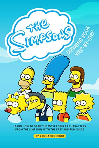The Simpsons Drawing Book Step-by-Step: Learn How to Draw the Most Popular Characters from The Simpsons with the Easy and Fun Guide (English Edition)