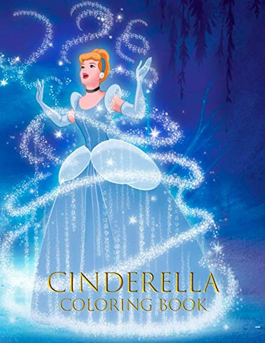 - Cinderella Coloring Book: Coloring Book For  Kids and Adults with Fun and Easy Coloring Pages for Сartoon, Book and Films Lovers, 35+ illustrations, 8.5x11
