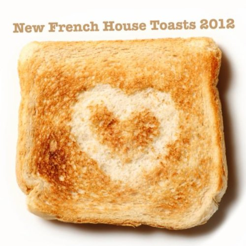 (New French House Toasts 2012)