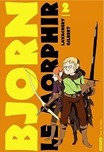 Bjorn le Morphir, tome 2 : Dans l'enfer des enfers par Lavachery