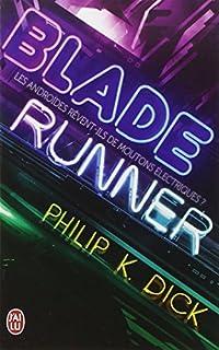 Blade runner : les androïdes rêvent-ils de moutons électriques ?, Dick, Philip Kindred