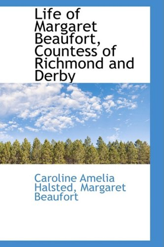 Life of Margaret Beaufort, Countess of Richmond and Derby
