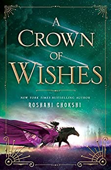 A Crown of Wishes (Star-Touched) by [Chokshi, Roshani]