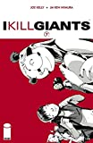 I KILL GIANTS #7 (NM 9.8 Movie Coming)