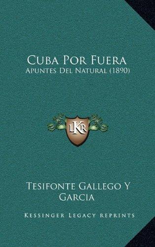 Del Natural Apuntes (Cuba Por Fuera: Apuntes Del Natural (1890) (Spanish Edition))