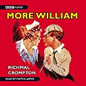 Just William - More William Audiobook by Richmal Crompton Narrated by Martin Jarvis