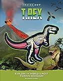 Inside Out T. Rex: Explore the World s Most Famous Dinosaur!