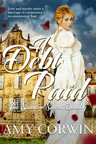 A Debt Paid (Clean and Wholesome Regency Romance): Dorothy (The Stainton Sisters Book 2)