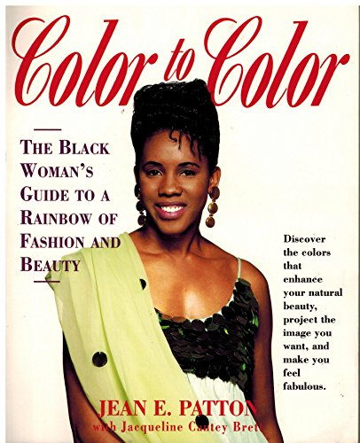 Search : Color to Color: Guide for the Woman of Color to a Rainbow of Fashion & Beauty