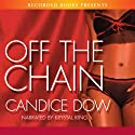 Off the Chain Audiobook by Candice Dow Narrated by Krystal King