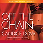 Off the Chain | Candice Dow