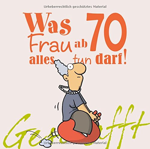 Geschafft! Was Frau ab 70 alles tun darf Gebundenes Buch – 29. September 2016 Michael Kernbach Miguel Fernandez Lappan 3830343841