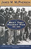 img - for What They Fought For 1861-1865 (Walter Lynwood Fleming Lectures in Southern History, Louisia) book / textbook / text book