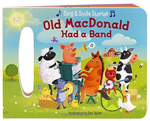 Old MacDonald Had A Band: Sing & Smile Board Books (Sing & Smile Stories) pdf epub