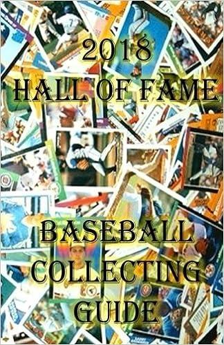2018 Hall Of Fame Baseball Collecting Guide Baseball Cards
