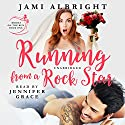 Running from a Rock Star: Brides on the Run, Book 1 Hörbuch von Jami Albright Gesprochen von: Jennifer Grace