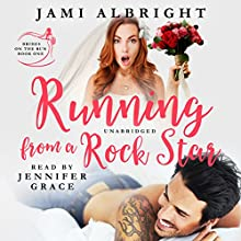 Running from a Rock Star: Brides on the Run, Book 1 Audiobook by Jami Albright Narrated by Jennifer Grace