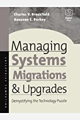 Managing Systems Migrations and Upgrades: Demystifying the Technology Puzzle by Charles V. Breakfield (2002-05-06) Paperback