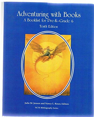 Adventuring With Books: A Booklist for Pre-K-Grade 6