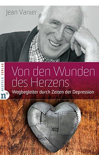 Von den Wunden des Herzens: Wegbegleiter durch Zeiten der Depression