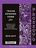 O'Connor's Texas Estates Code Plus 2016-2017 [9/12/2016] Kenneth J. Fair