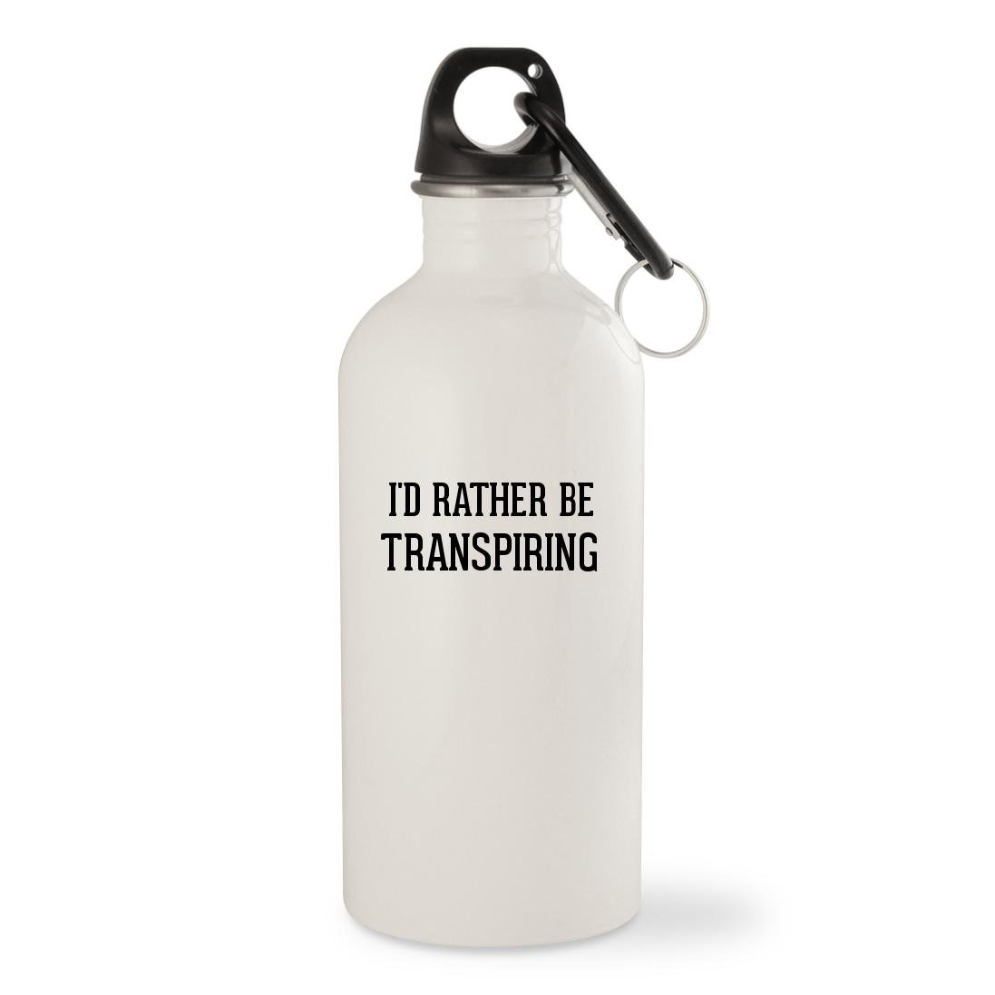 I'd Rather Be TRANSPIRING - White 20oz Stainless Steel Water Bottle with Carabiner
