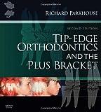Tip-Edge Orthodontics and the Plus Bracket, 2e