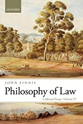Philosophy of Law: Collected Essays Volume IV (Collected Essays of John Finnis)