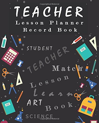 Management Lesson Plan (Teacher Lesson Planner Record Book: Classroom Teaching Management Notebook Page School Education Lesson Planning (Lesson Planning for Educators) (Volume 1))