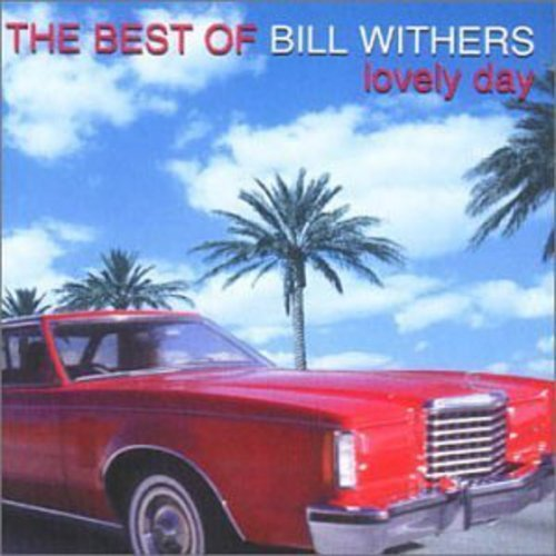 Lovely Day: The Best of (The Best Of Bill Withers Lovely Day)