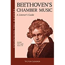 Beethoven's Chamber Music: A Listener's Guide (Unlocking the Masters) by Victor Lederer (30-Jun-2012) Paperback